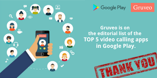Gruveo is on the editorial list of the TOP 5 video calling apps in Google Play